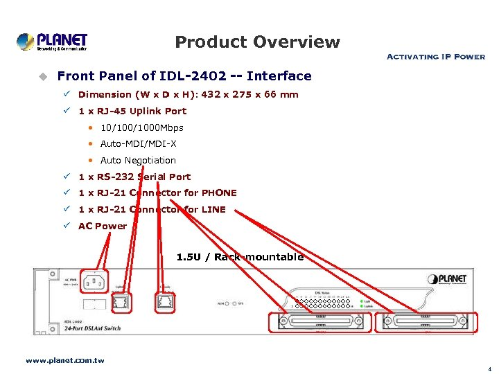 Product Overview u Front Panel of IDL-2402 -- Interface ü Dimension (W x D