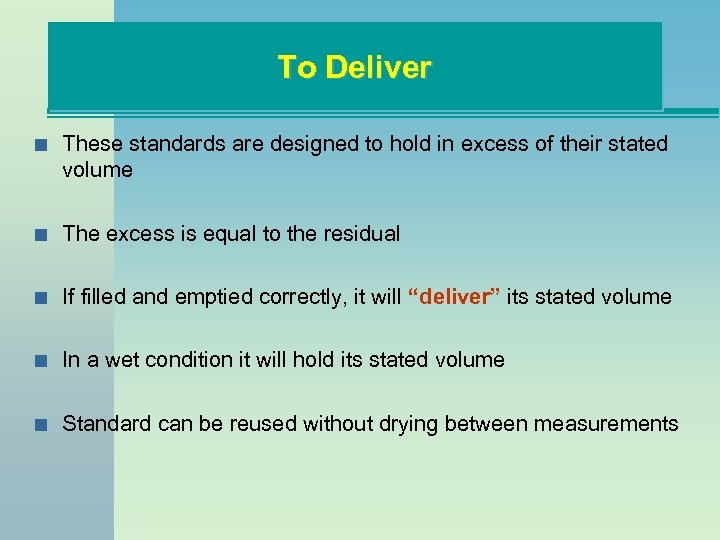 To Deliver n These standards are designed to hold in excess of their stated