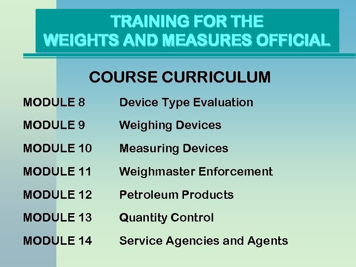 TRAINING FOR THE WEIGHTS AND MEASURES OFFICIAL COURSE CURRICULUM MODULE 8 Device Type Evaluation
