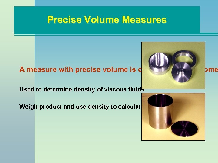 Precise Volume Measures A measure with precise volume is often called a pycnome Used