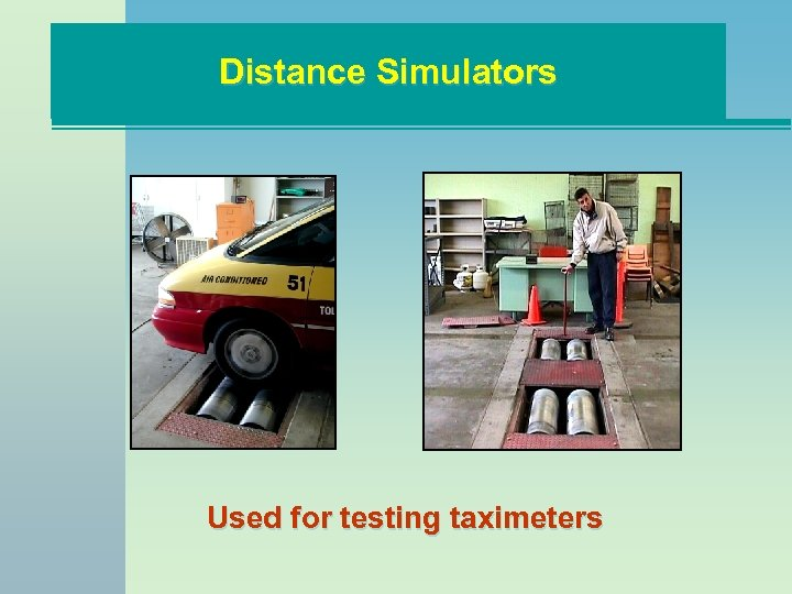 Distance Simulators Used for testing taximeters