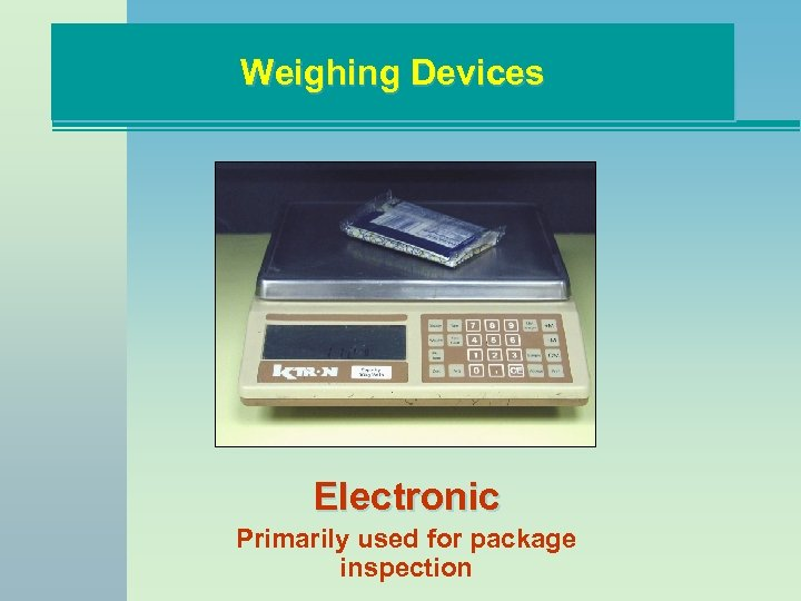 Weighing Devices Electronic Primarily used for package inspection