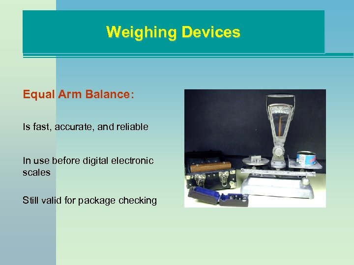 Weighing Devices Equal Arm Balance: Is fast, accurate, and reliable In use before digital