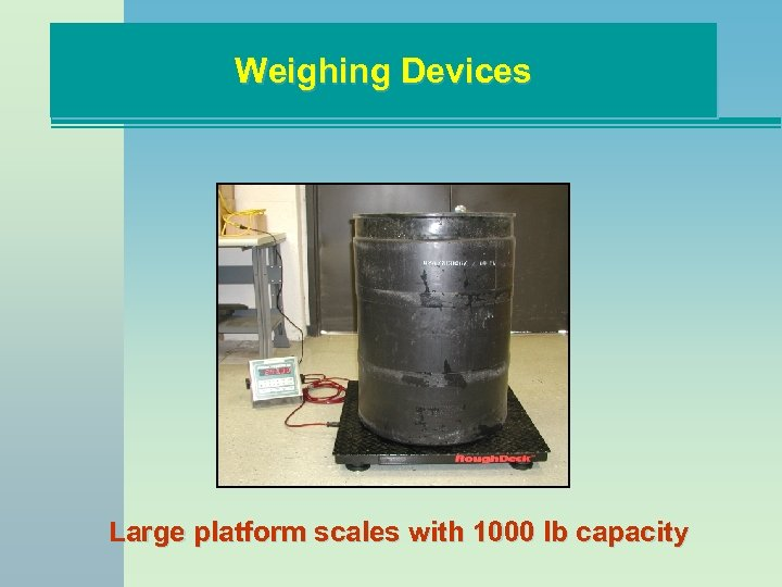 Weighing Devices Large platform scales with 1000 lb capacity