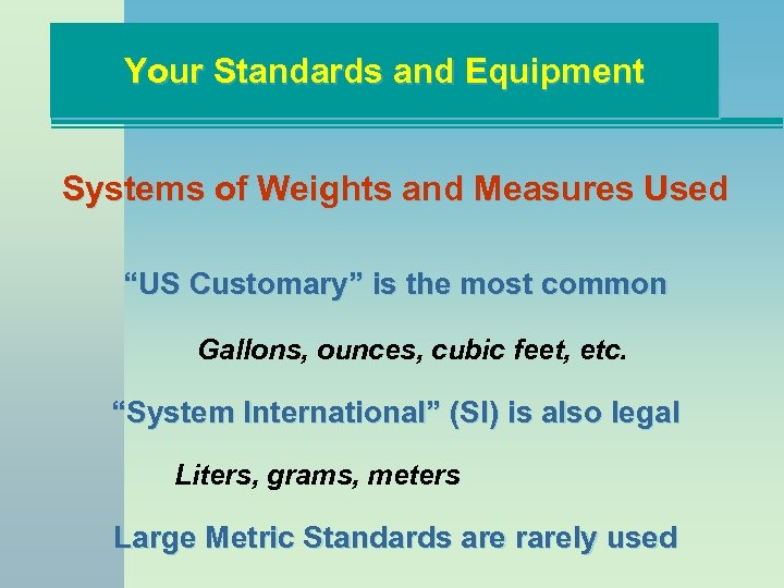 "Your Standards and Equipment Systems of Weights and Measures Used ""US Customary"" is the"