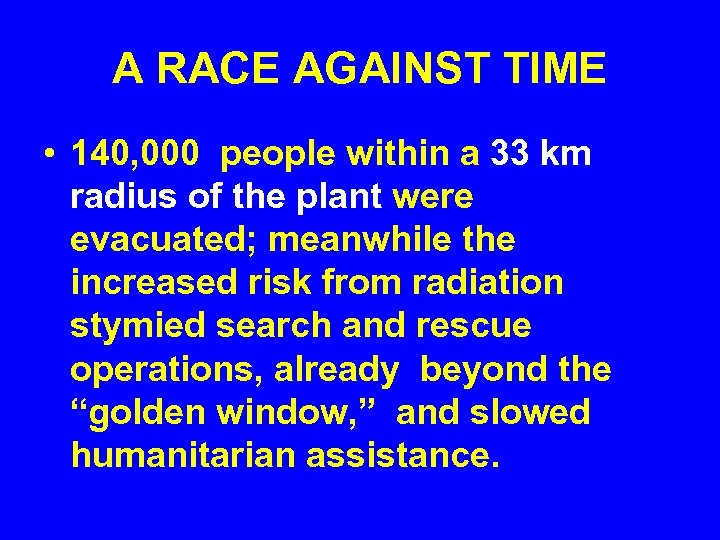 A RACE AGAINST TIME • 140, 000 people within a 33 km radius of