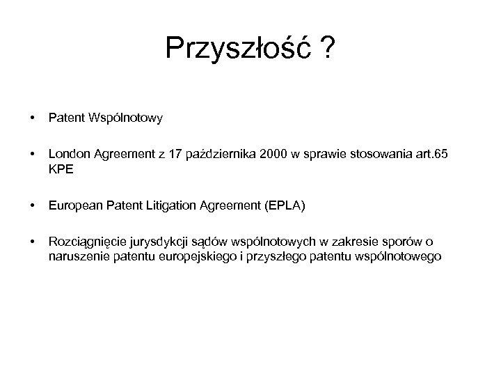 Przyszłość ? • Patent Wspólnotowy • London Agreement z 17 października 2000 w sprawie