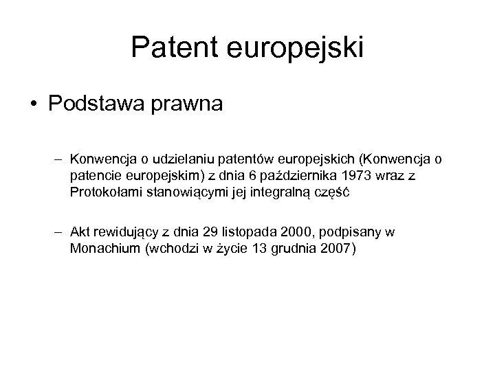 Patent europejski • Podstawa prawna – Konwencja o udzielaniu patentów europejskich (Konwencja o patencie