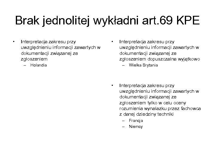 Brak jednolitej wykładni art. 69 KPE • Interpretacja zakresu przy uwzględnieniu informacji zawartych w