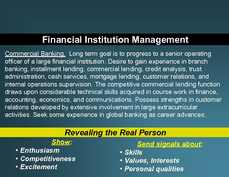 Financial Institution Management Commercial Banking. Long term goal is to progress to a senior
