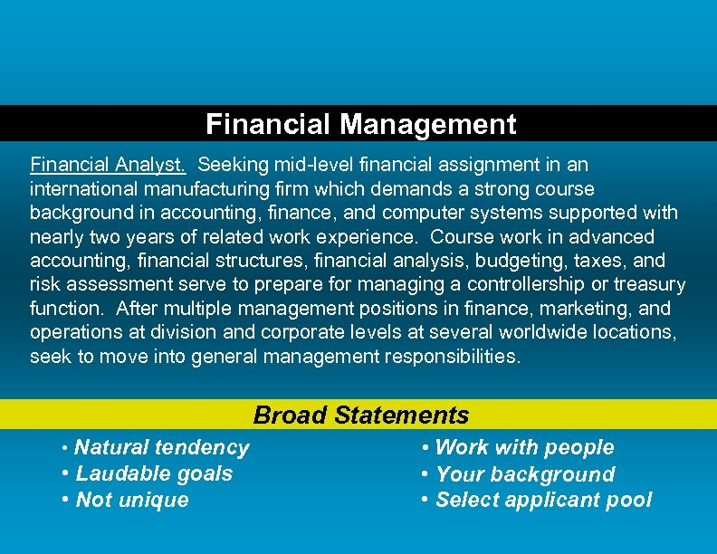 Financial Management Financial Analyst. Seeking mid-level financial assignment in an international manufacturing firm which