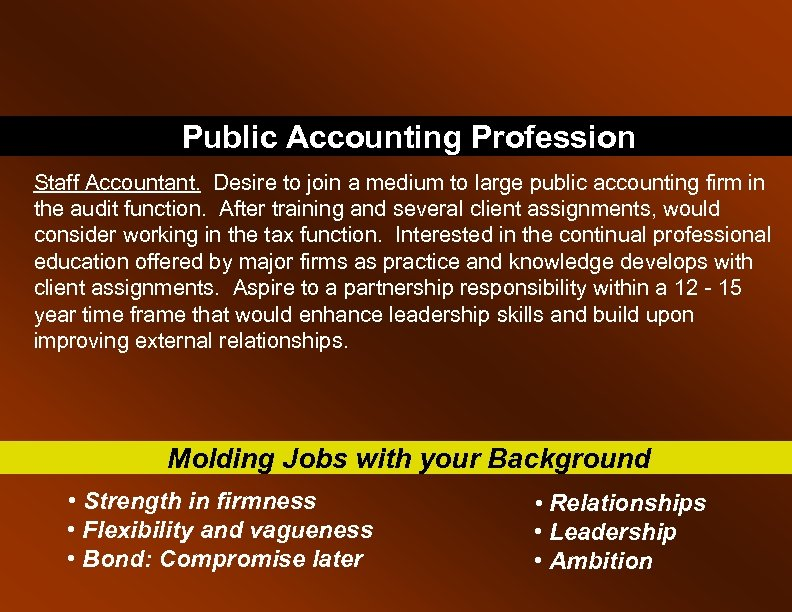 Public Accounting Profession Staff Accountant. Desire to join a medium to large public accounting