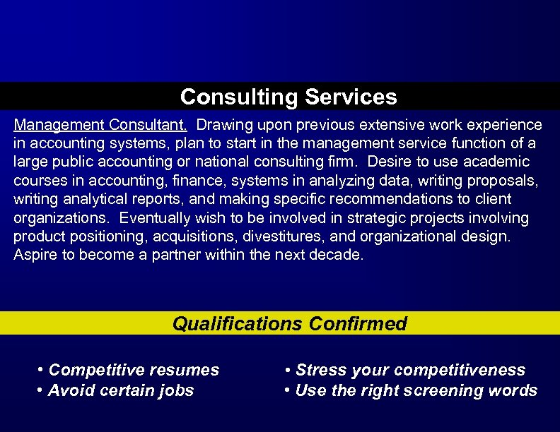 Consulting Services Management Consultant. Drawing upon previous extensive work experience in accounting systems, plan