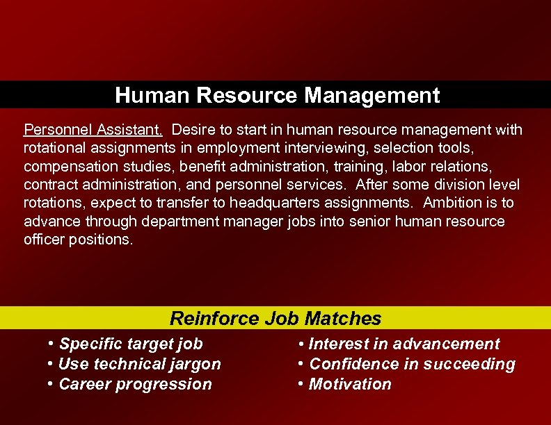 Human Resource Management Personnel Assistant. Desire to start in human resource management with rotational