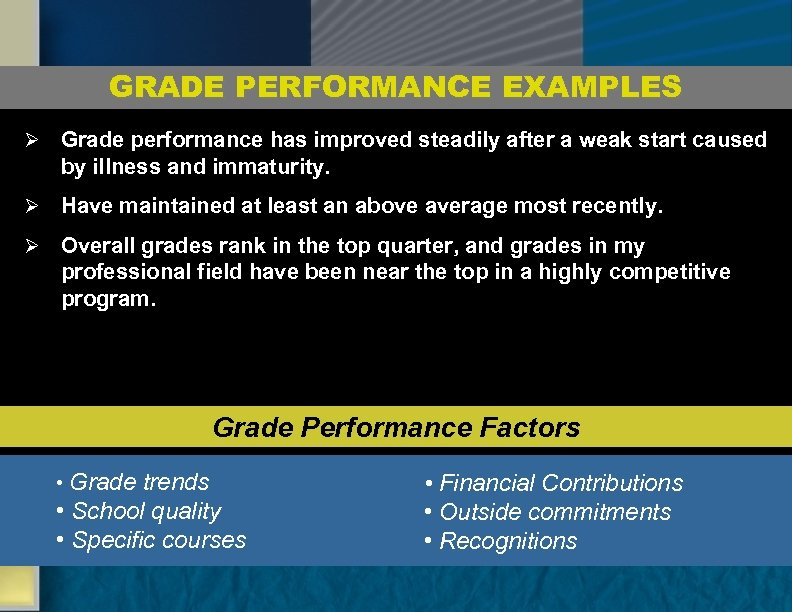 GRADE PERFORMANCE EXAMPLES Ø Grade performance has improved steadily after a weak start caused