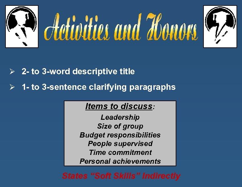 Ø 2 - to 3 -word descriptive title Ø 1 - to 3 -sentence