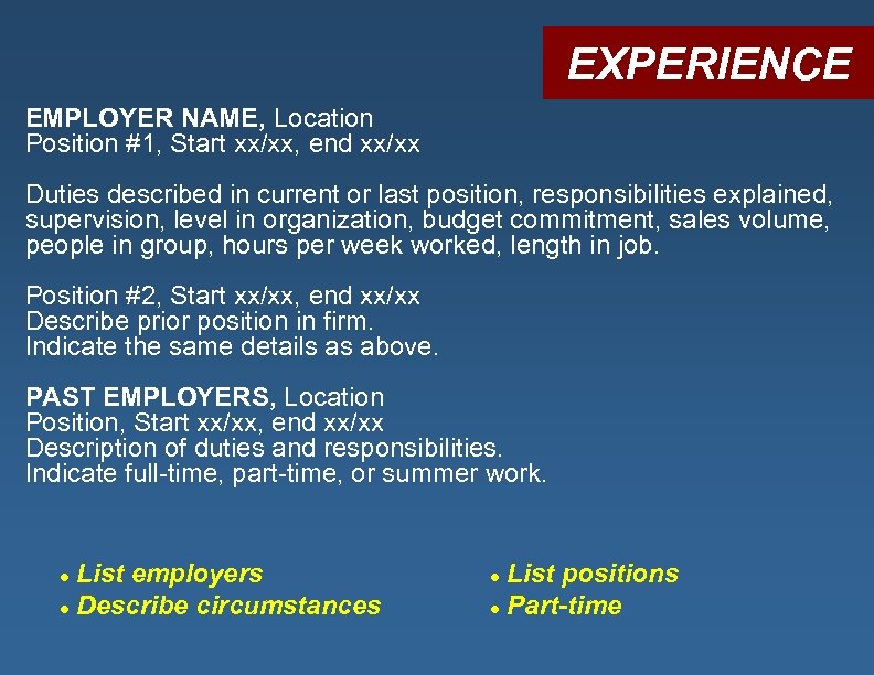 EXPERIENCE EMPLOYER NAME, Location Position #1, Start xx/xx, end xx/xx Duties described in current