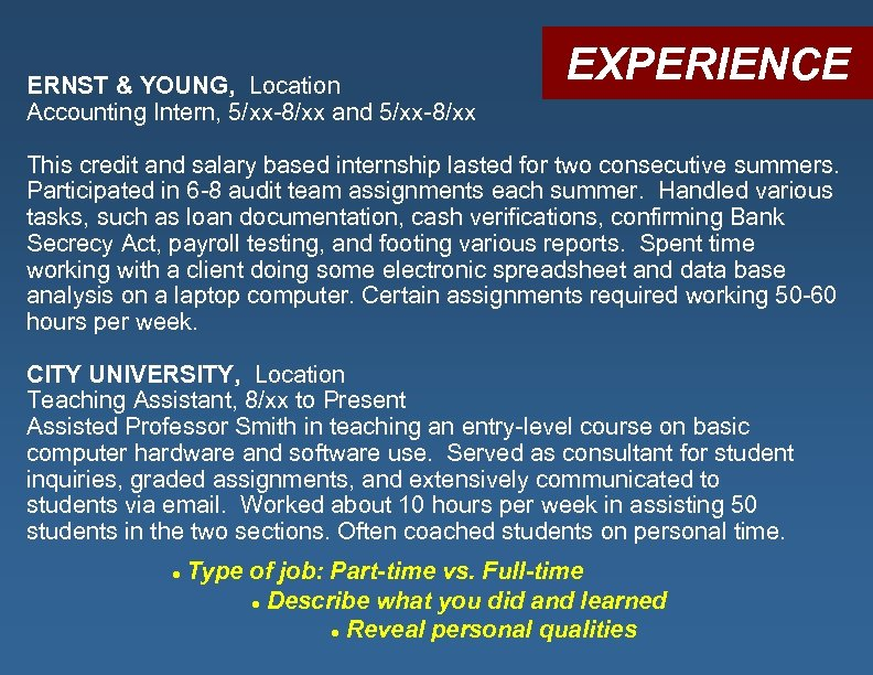 ERNST & YOUNG, Location Accounting Intern, 5/xx-8/xx and 5/xx-8/xx EXPERIENCE This credit and salary