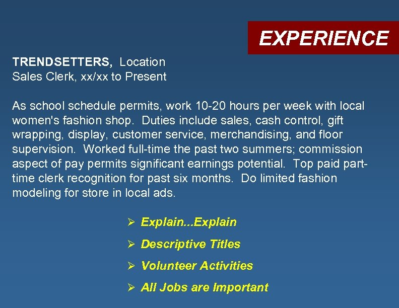 EXPERIENCE TRENDSETTERS, Location Sales Clerk, xx/xx to Present As school schedule permits, work 10