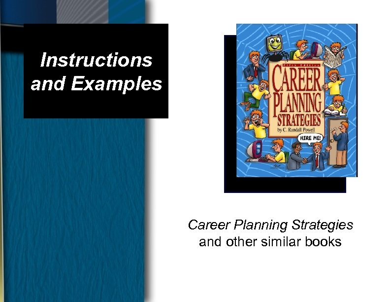 Instructions and Examples Career Planning Strategies and other similar books