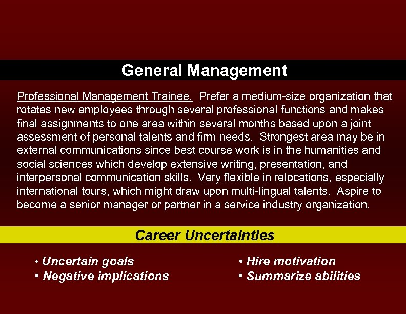 General Management Professional Management Trainee. Prefer a medium-size organization that rotates new employees through