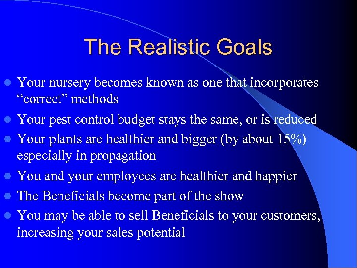 The Realistic Goals l l l Your nursery becomes known as one that incorporates