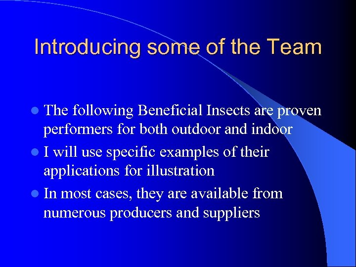 Introducing some of the Team l The following Beneficial Insects are proven performers for