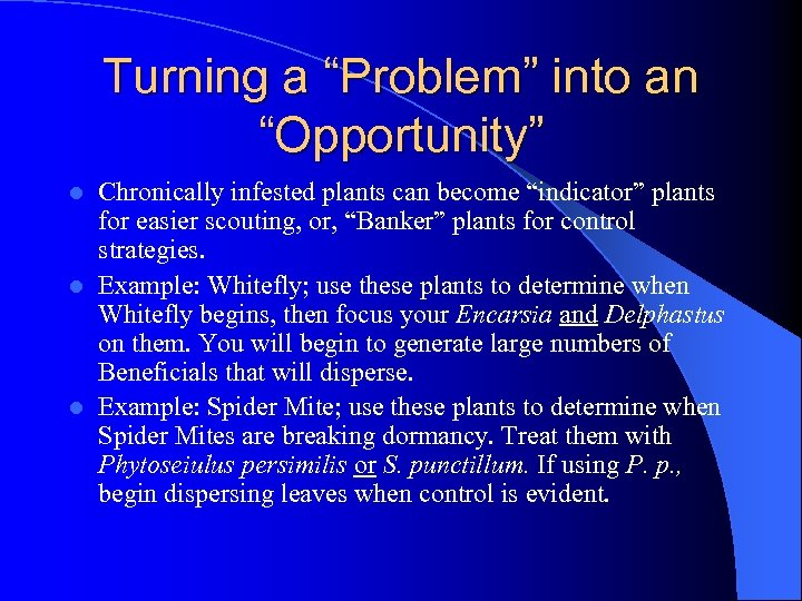 """Turning a """"Problem"""" into an """"Opportunity"""" Chronically infested plants can become """"indicator"""" plants for"""