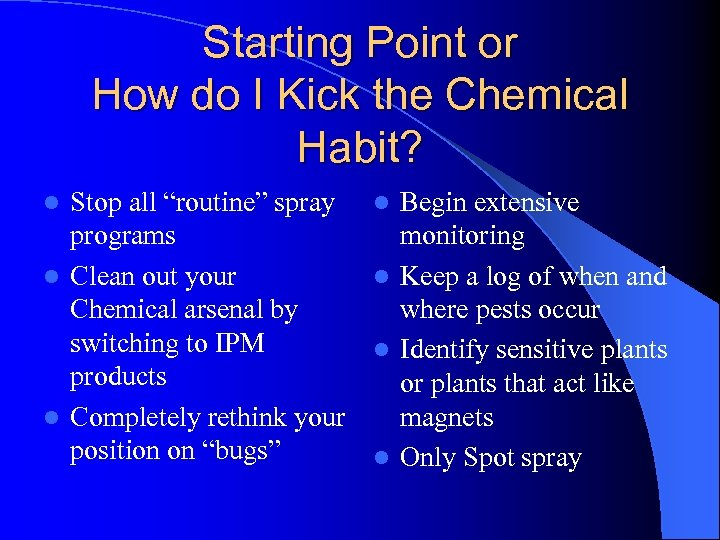 """Starting Point or How do I Kick the Chemical Habit? Stop all """"routine"""" spray"""