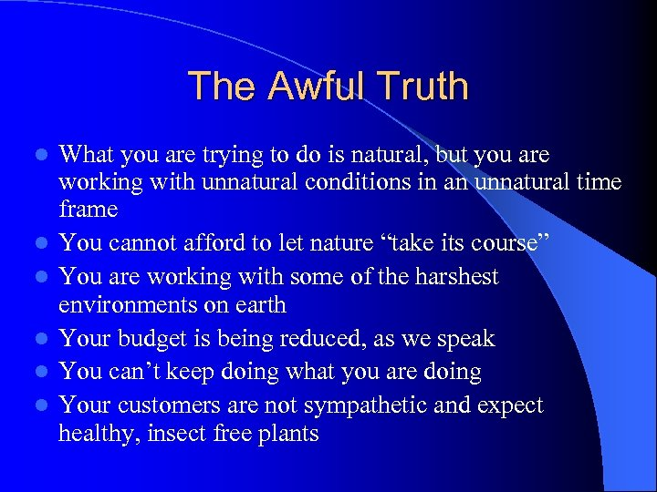 The Awful Truth l l l What you are trying to do is natural,