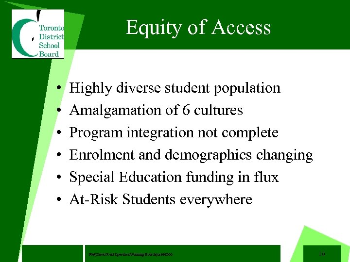 Equity of Access • • • Highly diverse student population Amalgamation of 6 cultures