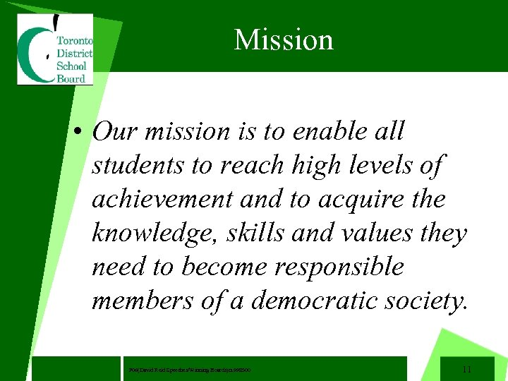 Mission • Our mission is to enable all students to reach high levels of