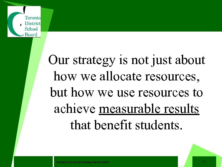 Our strategy is not just about how we allocate resources, but how we use