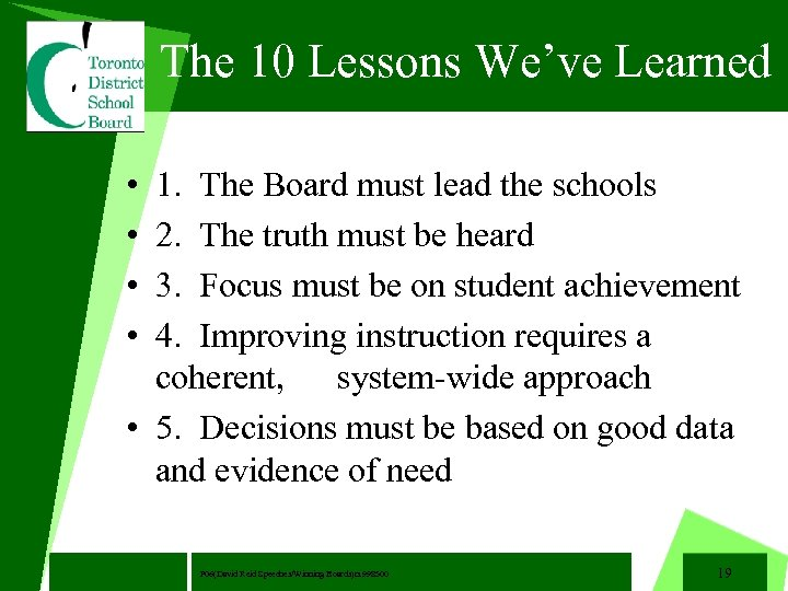 The 10 Lessons We've Learned • • 1. The Board must lead the schools