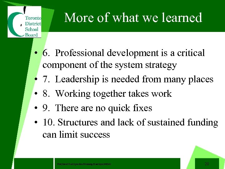 More of what we learned • 6. Professional development is a critical component of
