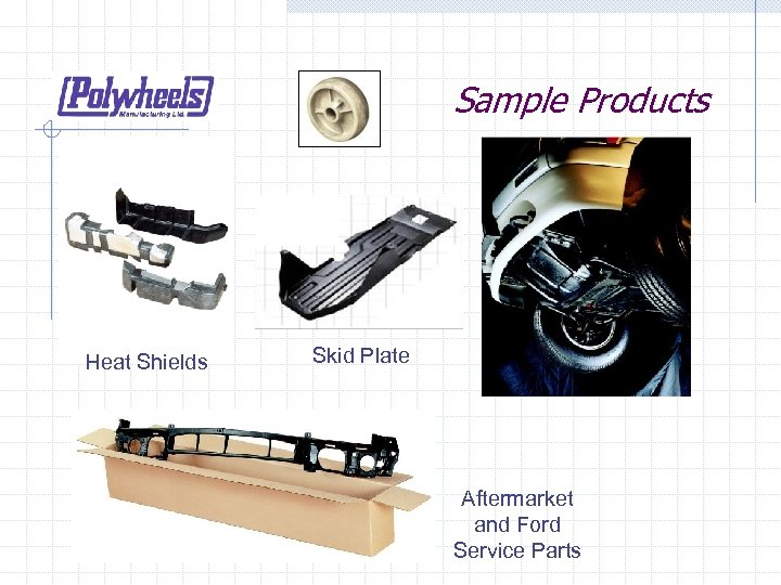 Sample Products Heat Shields Skid Plate Aftermarket and Ford Service Parts