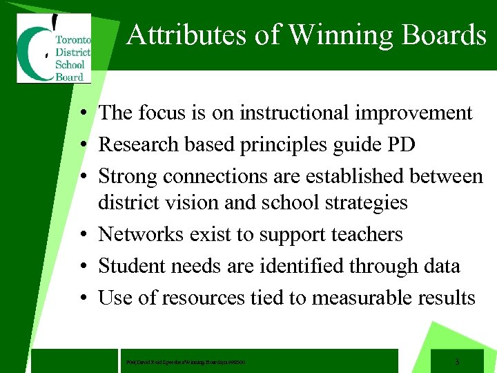 Attributes of Winning Boards • The focus is on instructional improvement • Research based