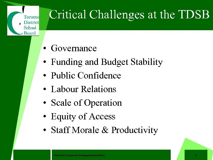 Critical Challenges at the TDSB • • November 22, 2003 Governance Funding and Budget