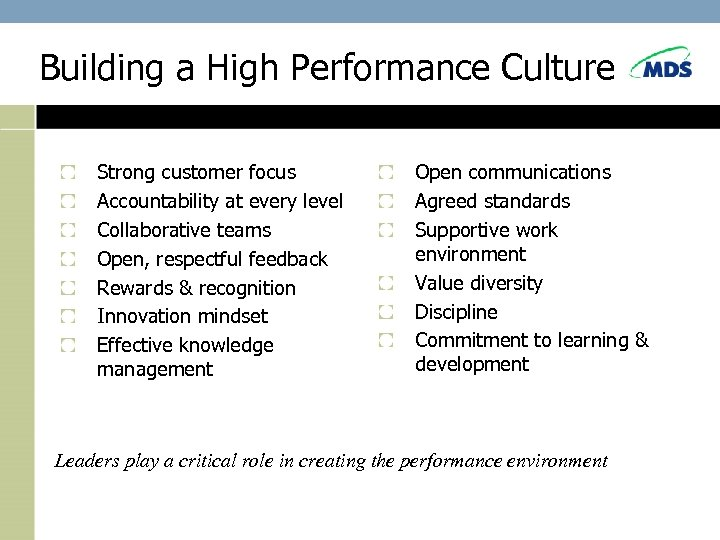 Building a High Performance Culture Strong customer focus Accountability at every level Collaborative teams