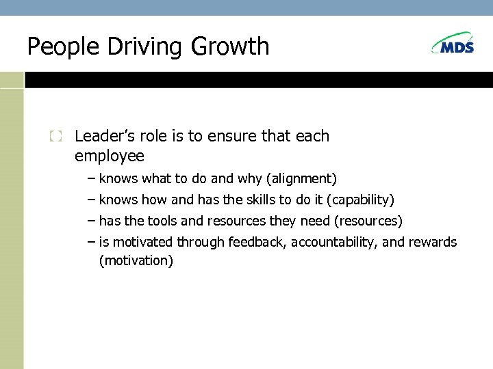 People Driving Growth Leader's role is to ensure that each employee – knows what