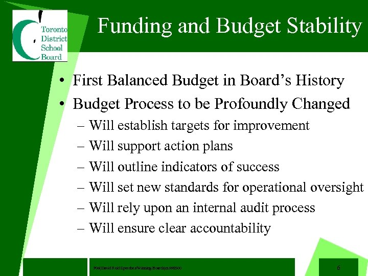Funding and Budget Stability • First Balanced Budget in Board's History • Budget Process
