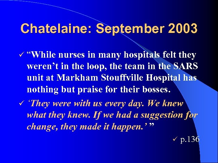 "Chatelaine: September 2003 ü ""While nurses in many hospitals felt they weren't in the"