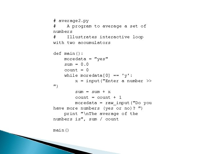 # average 2. py # A program to average a set of numbers #