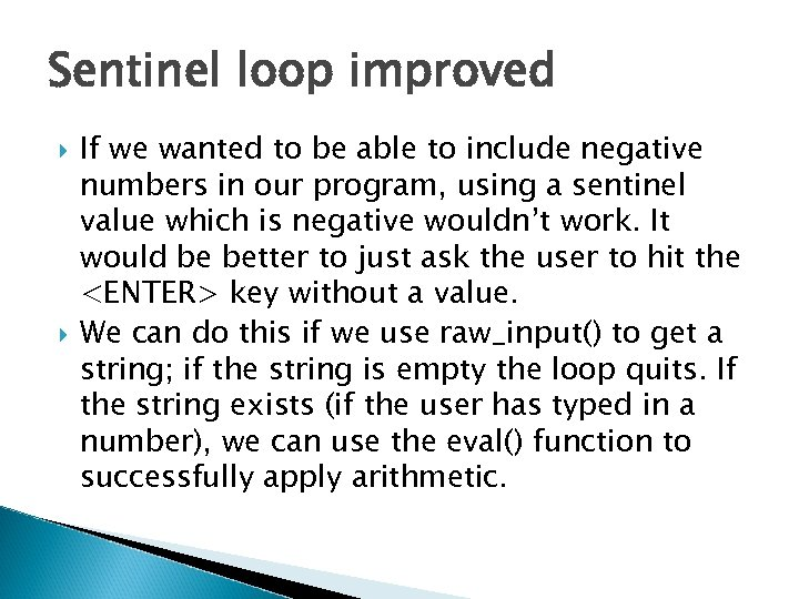 Sentinel loop improved If we wanted to be able to include negative numbers in