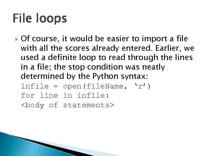 File loops Of course, it would be easier to import a file with all