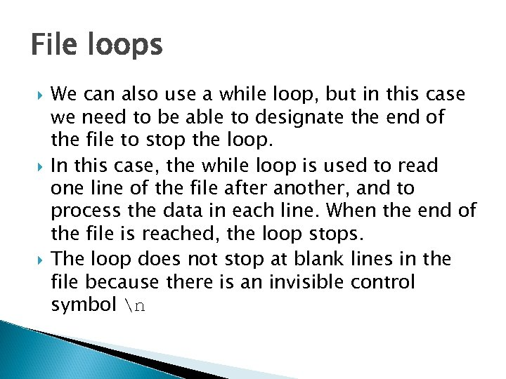 File loops We can also use a while loop, but in this case we