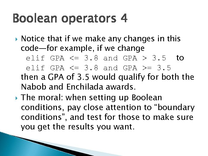 Boolean operators 4 Notice that if we make any changes in this code—for example,