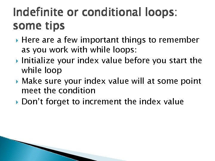 Indefinite or conditional loops: some tips Here a few important things to remember as