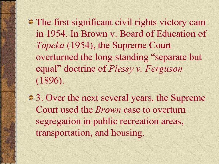 The first significant civil rights victory cam in 1954. In Brown v. Board of