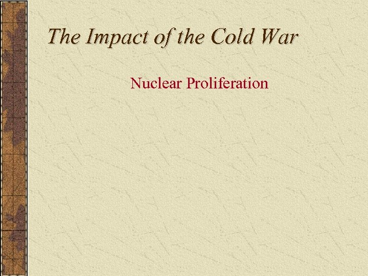 The Impact of the Cold War Nuclear Proliferation
